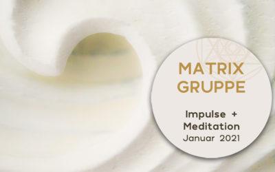 Impulse & Meditation für die Matrix-Gruppe